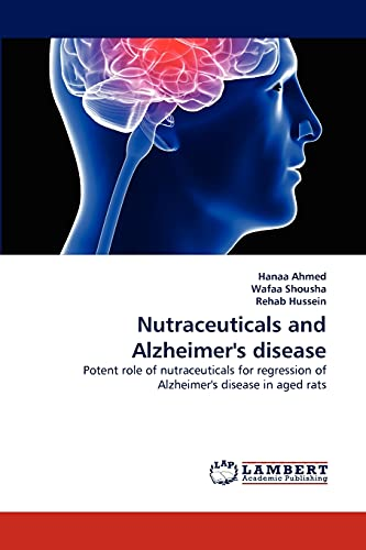 Nutraceuticals and Alzheimer's disease: Potent role of nutraceuticals for regression of ...
