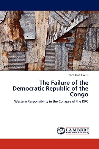The Failure of the Democratic Republic of the Congo: Erica Jane Psaltis