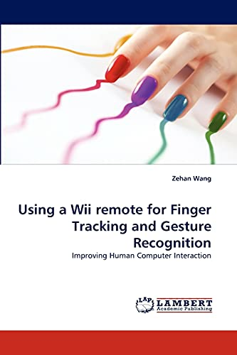 9783844381511: Using a Wii Remote for Finger Tracking and Gesture Recognition