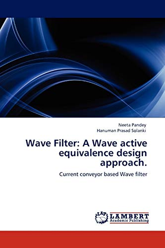 Wave Filter: A Wave Active Equivalence Design Approach.: Neeta Pandey