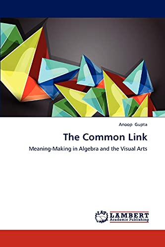9783844381818: The Common Link: Meaning-Making in Algebra and the Visual Arts