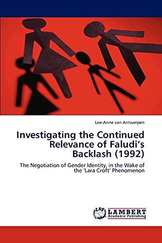 Investigating the Continued Relevance of Faludi's Backlash (1992) (Paperback): Lee-Anne van ...