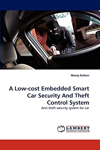 9783844383164: A Low-cost Embedded Smart Car Security And Theft Control System: Anti-theft security system for car