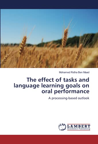 9783844383676: The effect of tasks and language learning goals on oral performance: A processing-based outlook