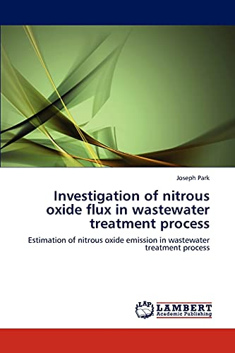 Investigation of Nitrous Oxide Flux in Wastewater Treatment Process: Joseph Park