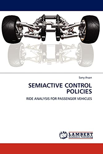 9783844384178: SEMIACTIVE CONTROL POLICIES: RIDE ANALYSIS FOR PASSENGER VEHICLES
