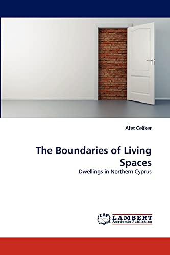 The Boundaries of Living Spaces: Afet Celiker