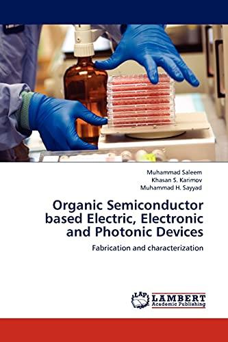 Organic Semiconductor based Electric, Electronic and Photonic: Saleem, Muhammad /