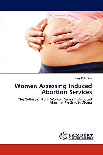 Women Assessing Induced Abortion Services (Paperback): Jerry Coleman