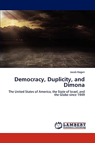 Democracy, Duplicity, and Dimona: Jacob Hogan