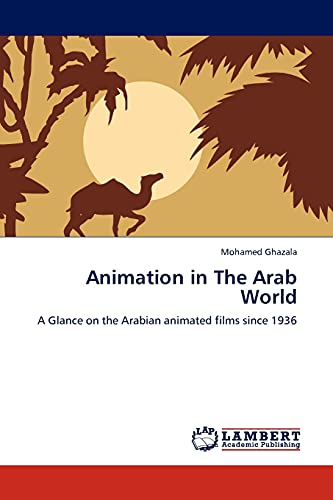 9783844385489: Animation in The Arab World: A Glance on the Arabian animated films since 1936