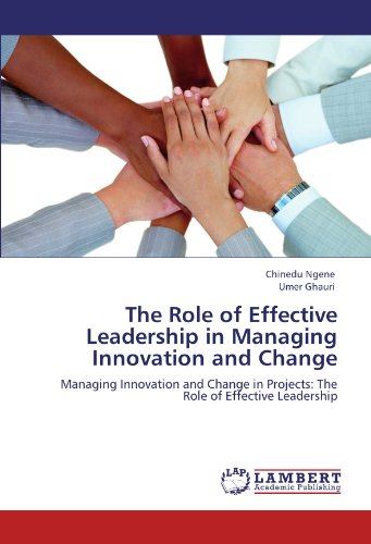 9783844386073: The Role of Effective Leadership in Managing Innovation and Change: Managing Innovation and Change in Projects: The Role of Effective Leadership