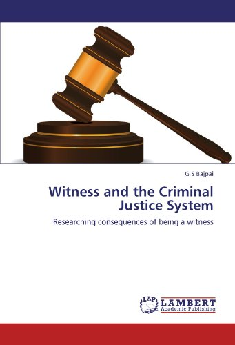 Witness and the Criminal Justice System: Bajpai, G S