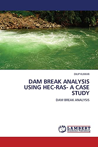 9783844386486: DAM BREAK ANALYSIS USING HEC-RAS- A CASE STUDY