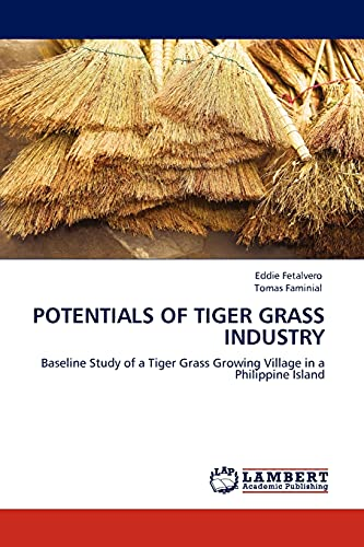 9783844386998: POTENTIALS OF TIGER GRASS INDUSTRY: Baseline Study of a Tiger Grass Growing Village in a Philippine Island