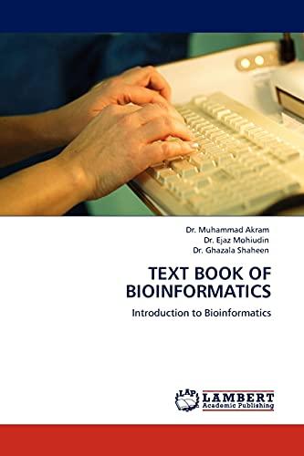 9783844387117: TEXT BOOK OF BIOINFORMATICS: Introduction to Bioinformatics