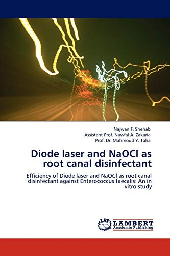 Diode laser and NaOCl as root canal disinfectant: Efficiency of Diode laser and NaOCl as root canal...