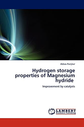 9783844387728: Hydrogen storage properties of Magnesium hydride: Improvement by catalysts