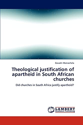 9783844388114: Theological justification of apartheid in South African churches: Did churches in South Africa justify apartheid?