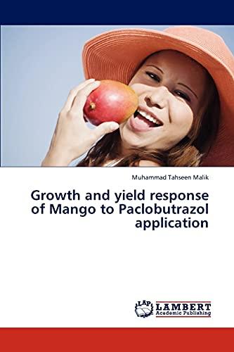 Growth and yield response of Mango to Paclobutrazol application: Muhammad Tahseen Malik