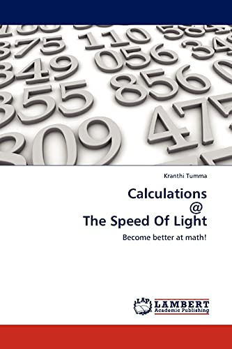 Calculations @ The Speed Of Light: Become better at math!: Tumma, Kranthi