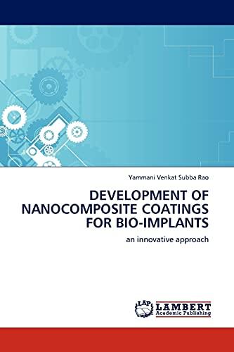 Development of Nanocomposite Coatings for Bio-Implants: Yammani Venkat Subba Rao