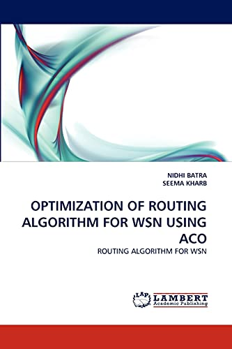 Optimization of Routing Algorithm for Wsn Using: Nidhi Batra (author)