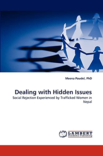 9783844390216: Dealing with Hidden Issues: Social Rejection Experienced by Trafficked Women in Nepal