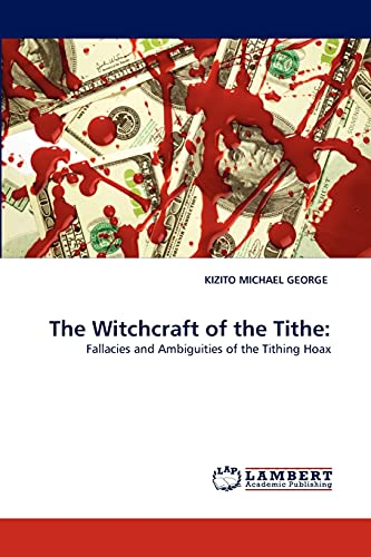 9783844390223: The Witchcraft of the Tithe:: Fallacies and Ambiguities of the Tithing Hoax