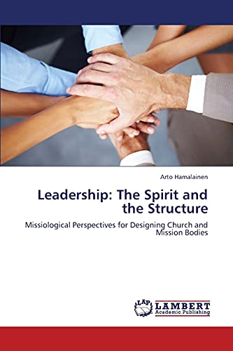 9783844390445: Leadership: The Spirit and the Structure: Missiological Perspectives for Designing Church and Mission Bodies