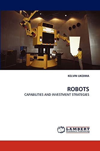 9783844390582: ROBOTS: CAPABILITIES AND INVESTMENT STRATEGIES