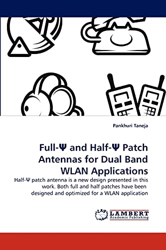 Full-? and Half-? Patch Antennas for Dual Band WLAN Applications: Half-? patch antenna is a new ...