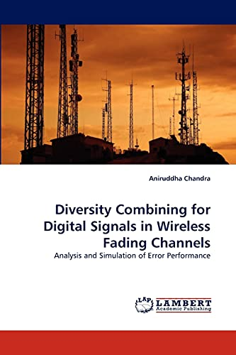 9783844391022: Diversity Combining for Digital Signals in Wireless Fading Channels: Analysis and Simulation of Error Performance