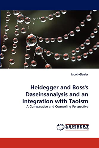 Heidegger and Boss's Daseinsanalysis and an Integration with Taoism: A Comparative and ...