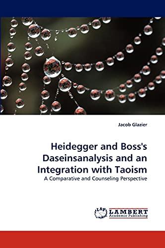 Heidegger and Boss's Daseinsanalysis and an Integration: Jacob Glazier