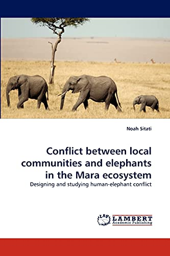 9783844391299: Conflict between local communities and elephants in the Mara ecosystem: Designing and studying human-elephant conflict