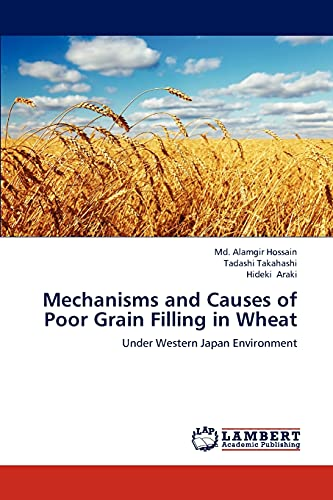 Mechanisms and Causes of Poor Grain Filling in Wheat: Md. Alamgir Hossain