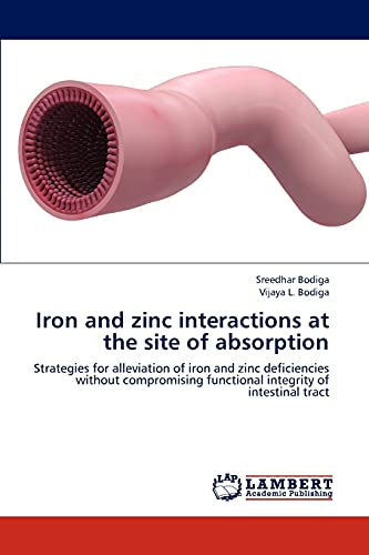 Iron and Zinc Interactions at the Site of Absorption: Sreedhar Bodiga
