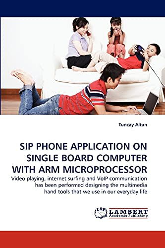 9783844391770: SIP PHONE APPLICATION ON SINGLE BOARD COMPUTER WITH ARM MICROPROCESSOR: Video playing, internet surfing and VoIP communication has been performed ... hand tools that we use in our everyday life