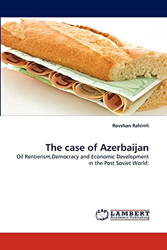 The Case of Azerbaijan (Paperback): Rovshan Rahimli