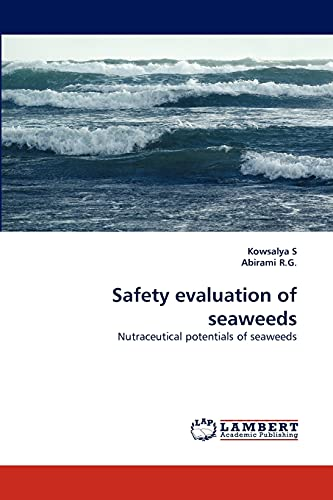 Safety evaluation of seaweeds: Nutraceutical potentials of: Kowsalya S, Abirami