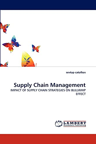 9783844392319: Supply Chain Management: IMPACT OF SUPPLY CHAIN STRATEGIES ON BULLWHIP EFFECT