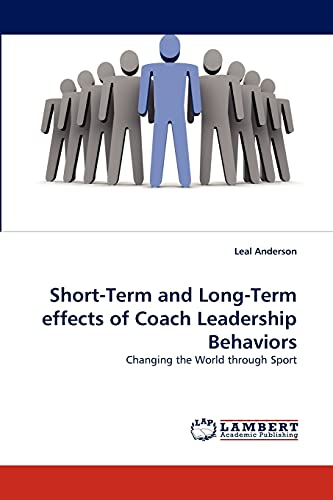 Short-Term and Long-Term effects of Coach Leadership Behaviors: Leal Anderson