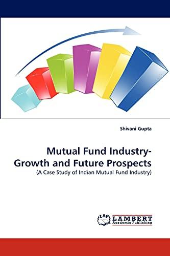 Mutual Fund Industry- Growth and Future Prospects: Shivani Gupta