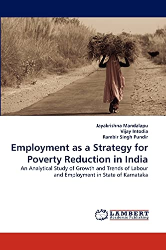 9783844393354: Employment as a Strategy for Poverty Reduction in India: An Analytical Study of Growth and Trends of Labour and Employment in State of Karnataka