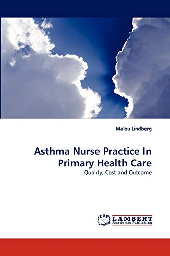 Asthma Nurse Practice In Primary Health Care: Lindberg, Malou