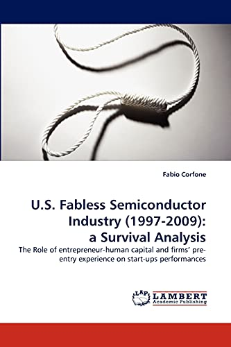 U.S. Fabless Semiconductor Industry (1997-2009): a Survival Analysis: The Role of ...
