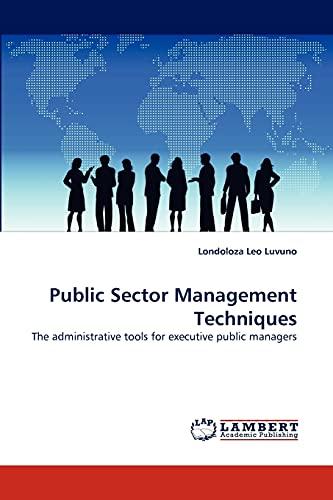 Public Sector Management Techniques: Londoloza Leo Luvuno