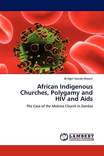 African Indigenous Churches, Polygamy and HIV and: Bridget Nonde Masaiti