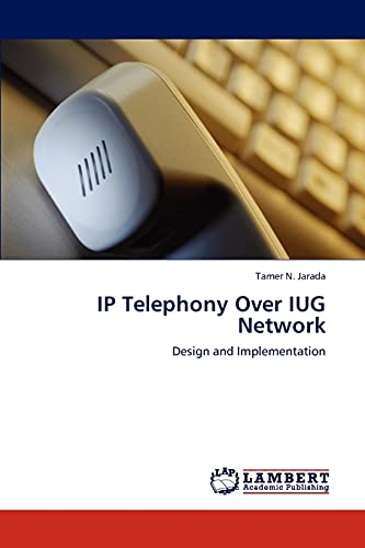 IP Telephony Over IUG Network: Tamer N. Jarada